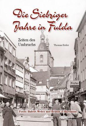 Die Siebziger Jahre in Fulda von Heiler,  Dr.,  Thomas