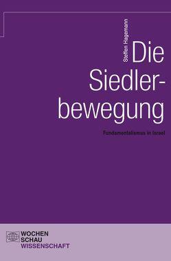 Die Siedlerbewegung von Hagemann,  Steffen