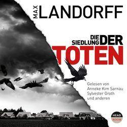 Die Siedlung der Toten von Groth,  Sylvester, Landorff,  Max, Sarnau,  Anneke Kim, Singer,  Theresia, von Manteuffel,  Felix