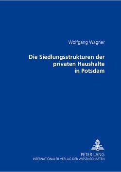 Die Siedlungsstrukturen der privaten Haushalte in Potsdam von Wagner