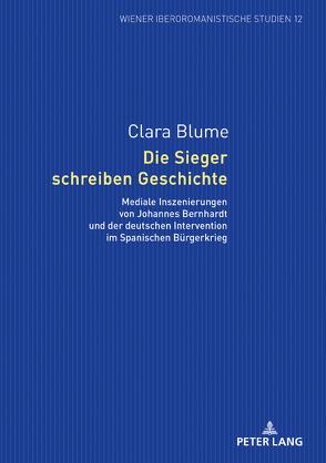 Die Sieger schreiben Geschichte von Blume,  Clara