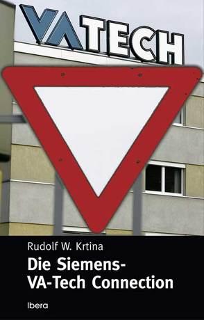 Die Siemens – VA TECH Connection von Krtina,  Rudolf W