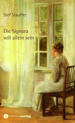Die Signora will allein sein von Stauffer,  Stef