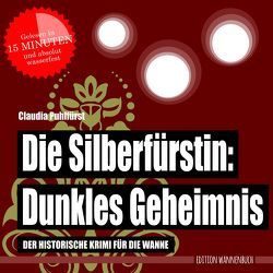 Die Silberfürstin: Dunkles Geheimnis von Puhlfürst,  Claudia
