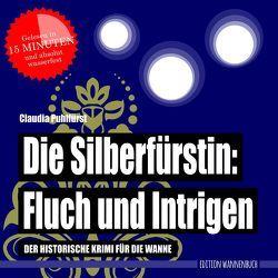 Die Silberfürstin: Fluch und Intrigen von Puhlfürst,  Claudia