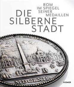 Die Silberne Stadt von Burioni,  Matteo, Hirsch,  Martin