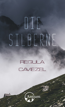 Die Silberne von Caviezel,  Regula