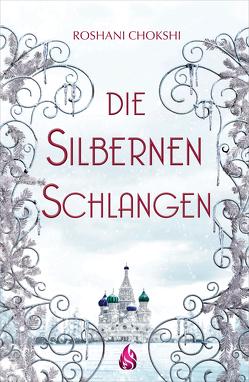 Die silbernen Schlangen (Bd. 2) von Chokshi,  Roshani, Fliedner,  Hanna, Thomas,  Jennifer