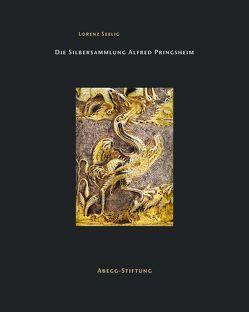 Die Silbersammlung Alfred Pringsheim von Hohmann,  Henry B., Schibig,  Marco, Schott,  Franziska, Seelig,  Lorenz, Viràg,  Christoph von