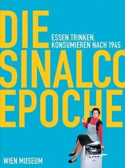 Die Sinalco Epoche von Breuss,  Susanne