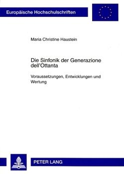 Die Sinfonik der Generazione dell'Ottanta von Haustein,  Maria Christine