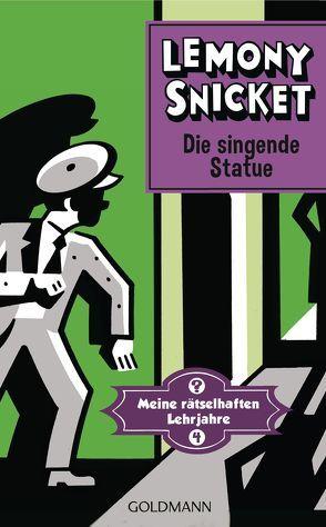 Die singende Statue von Roth,  Sabine, Seth, Snicket,  Lemony