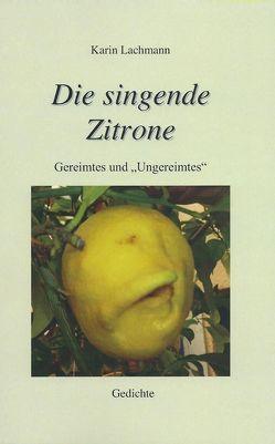 Die singende Zitrone von Lachmann,  Karin