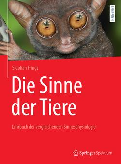 Die Sinne der Tiere von Frings,  Stephan