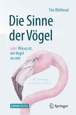 Die Sinne der Vögel oder Wie es ist, ein Vogel zu sein von Birkhead,  Tim, Niehaus-Osterloh,  Monika