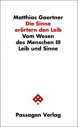 Die Sinne erörtern den Leib von Gaertner,  Matthias