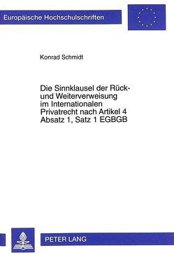 Die Sinnklausel der Rück- und Weiterverweisung im Internationalen Privatrecht nach Artikel 4 Absatz 1, Satz 1 EGBGB von Schmidt,  Konrad