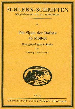 Die Sippe der Hafner ab Mölten von Grabmayr,  Georg