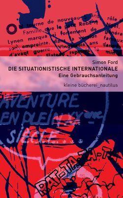Die Situationistische Internationale von Ford,  Simon
