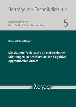 Die situierte Fehlersuche an elektronischen Schaltungen im Anschluss an den Cognitive Apprenticeship Ansatz von Nepper,  Hannes Helmut