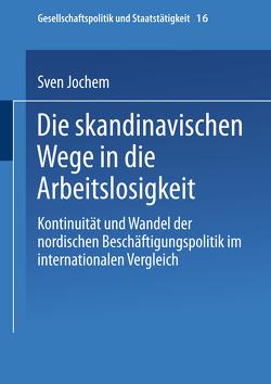 Die skandinavischen Wege in die Arbeitslosigkeit von Jochem,  Sven