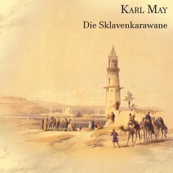 Die Sklavenkarawane von Kohfeldt,  Christian, May,  Karl
