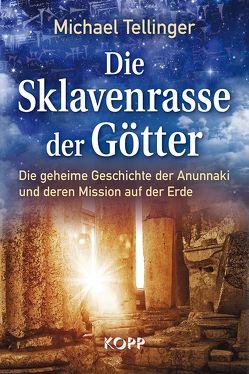 Die Sklavenrasse der Götter von Tellinger,  Michael
