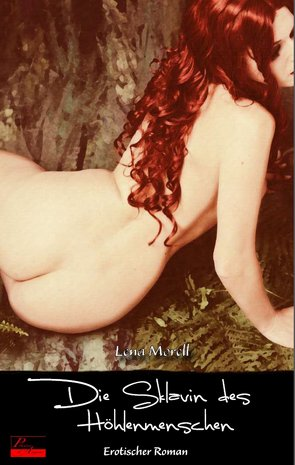 Die Sklavin des Höhlenmenschen von Morell,  Lena