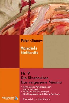 Die Skrophulose – Das vergessene Miasma von Gienow,  Peter