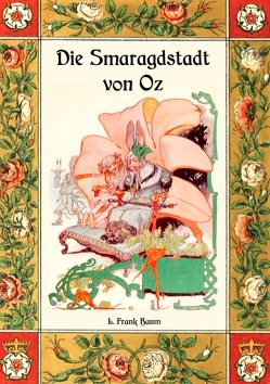 Die Smaragdstadt von Oz – Die Oz-Bücher Band 6 von Baum,  L. Frank, Weber,  Maria