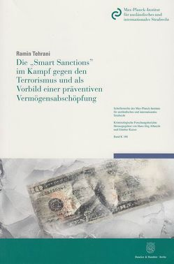 """Die """"Smart Sanctions« im Kampf gegen den Terrorismus und als Vorbild einer präventiven Vermögensabschöpfung. von Tehrani,  Ramin"""