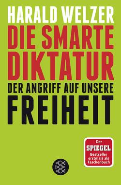 Die smarte Diktatur von Welzer,  Harald
