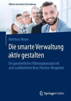 Die smarte Verwaltung aktiv gestalten von Meyer,  Matthias