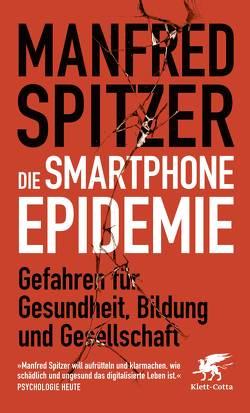 Die Smartphone-Epidemie von Spitzer,  Manfred