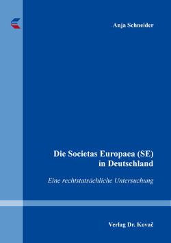 Die Societas Europaea (SE) in Deutschland von Schneider,  Anja