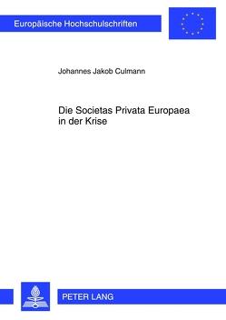 Die Societas Privata Europaea in der Krise von Culmann,  Johannes