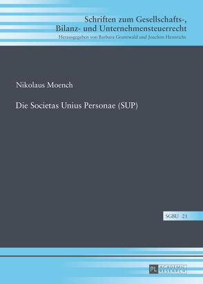 Die Societas Unius Personae (SUP) von Moench,  Nikolaus