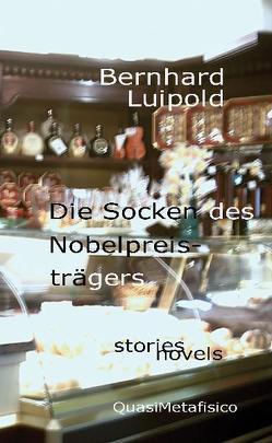 Die Socken des Nobelpreisträgers von Luipold,  Bernhard