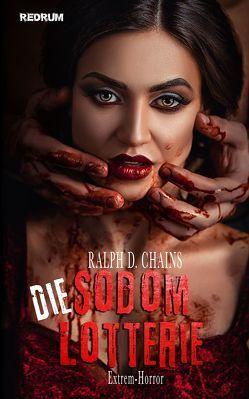 Die Sodom Lotterie von Chains,  Ralph D.