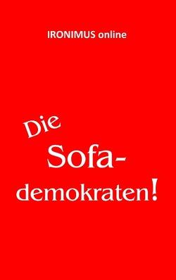 Die Sofademokraten von Arnheiter,  Anna, Ironimus Online, Kahni,  Rainer
