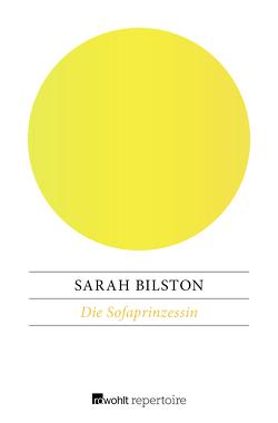 Die Sofaprinzessin von Bilston,  Sarah, Schünemann,  Anja
