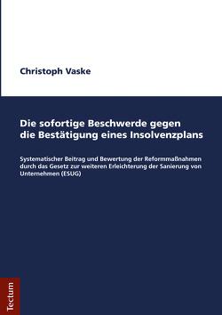 Die sofortige Beschwerde gegen die Bestätigung eines Insolvenzplans von Vaske,  Christoph