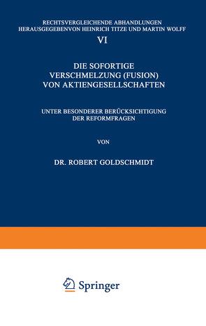 Die Sofortige Verschmelzung (Fusion) von Aktiengesellschaften von Goldschmidt,  Robert, Titze,  Heinrich, Wolff,  Martin
