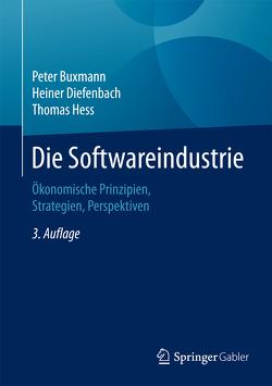 Die Softwareindustrie von Buxmann,  Peter, Diefenbach,  Heiner, Hess,  Thomas