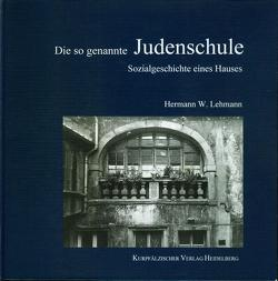 Die sogenannte Judenschule von Lehmann,  Hermann W.