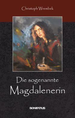 Die sogenannte Magdalenerin von Wrembek,  Christoph