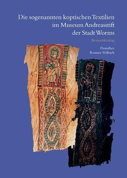 Die sogenannten koptischen Textilien im Museum Andreasstift der Stadt Worms von Renner-Volbach,  Dorothee