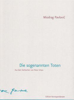 Die sogenannten Toten von Pavlović,  Miodrag, Urban,  Peter