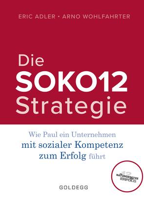 Die SOKO12-Strategie von Adler,  Eric, Wohlfahrter,  Arno