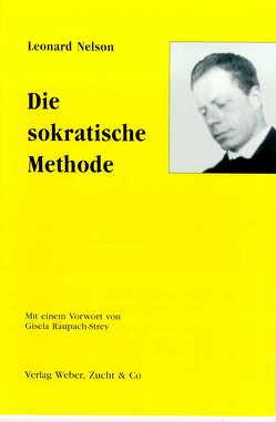 Die sokratische Methode von Nelson,  Leonard, Raupach-Strey,  Gisela